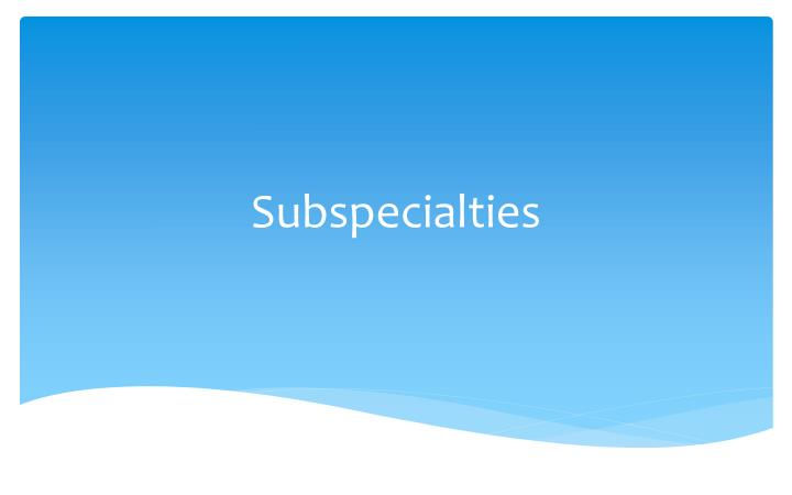 Subspecialties