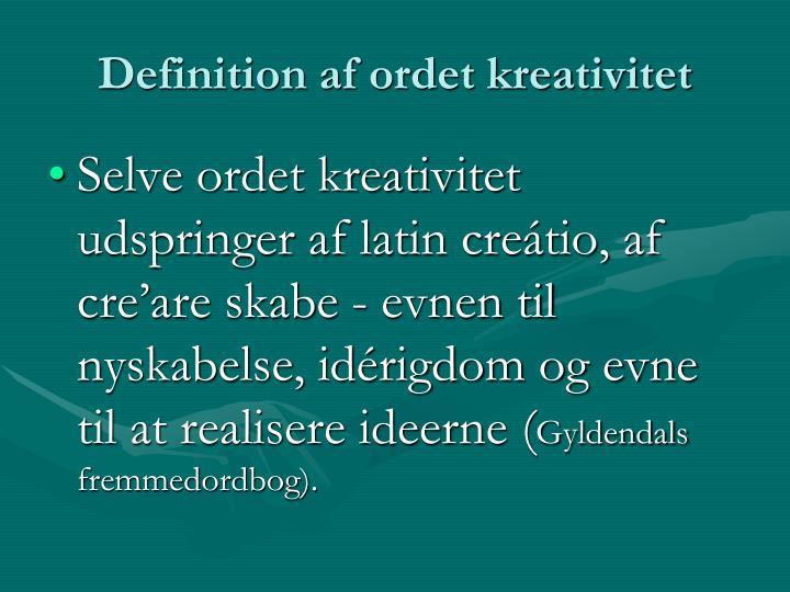 Definition af ordet kreativitet