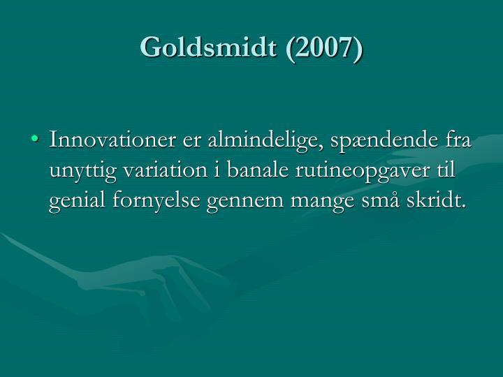 Goldsmidt (2007)