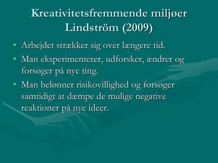 Kreativitetsfremmende miljøer Lindström (2009)