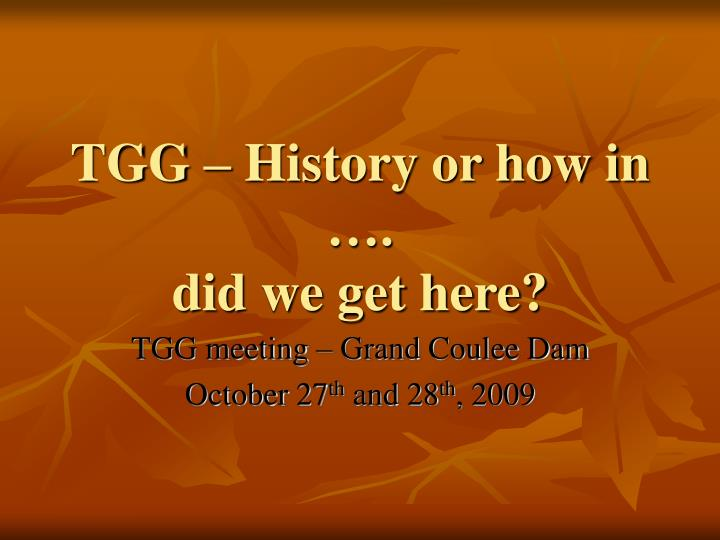 Tgg history or how in did we get here