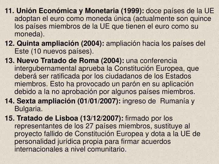 11. Unión Económica y Monetaria (1999):