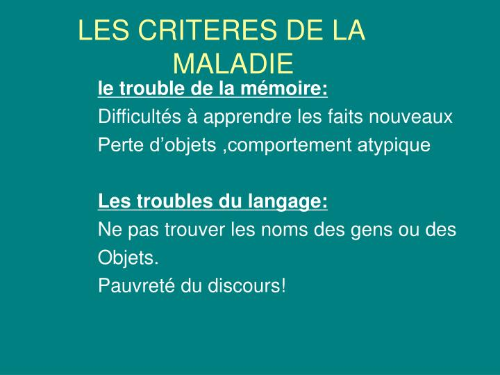 LES CRITERES DE LA MALADIE