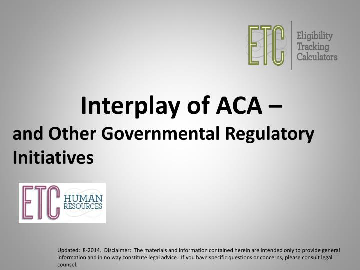 Interplay of ACA