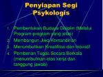 penyiapan segi psykologis