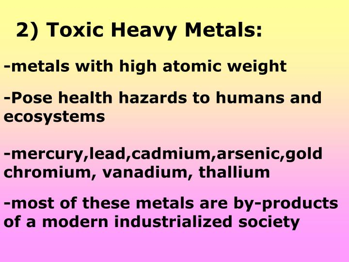 2) Toxic Heavy Metals: