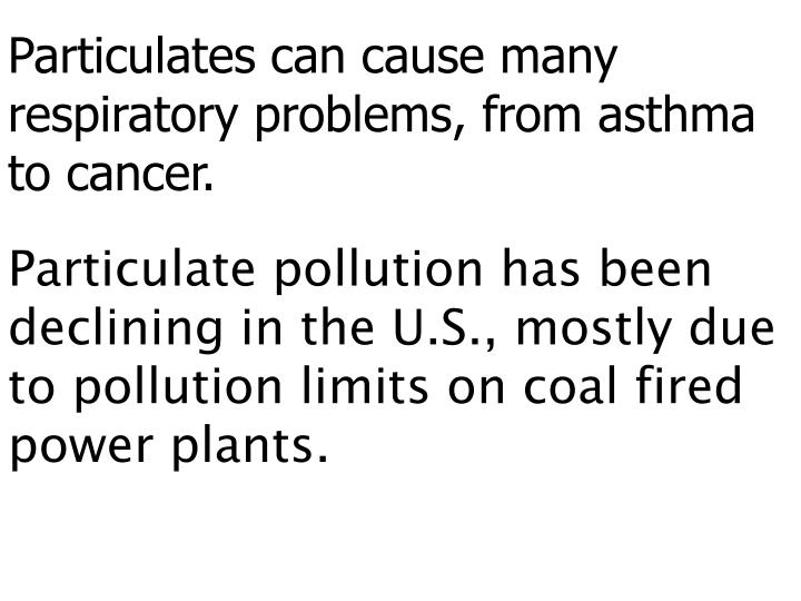 Particulates can cause many