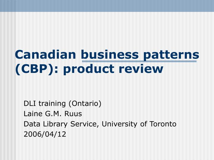 Canadian business patterns cbp product review