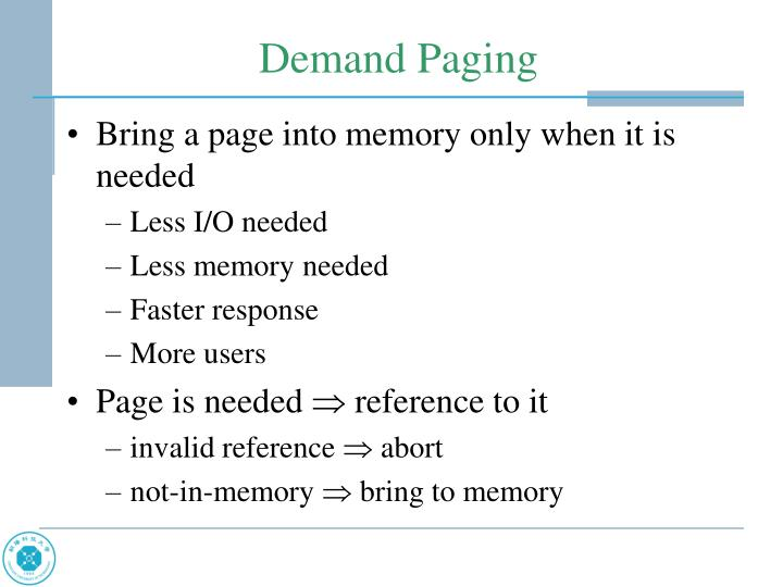 Bring a page into memory only when it is needed