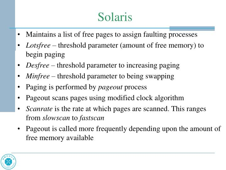 Maintains a list of free pages to assign faulting processes