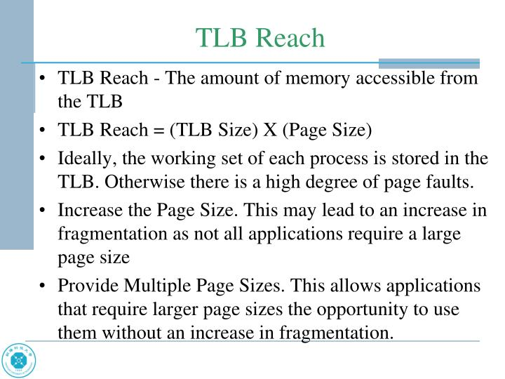TLB Reach - The amount of memory accessible from the TLB