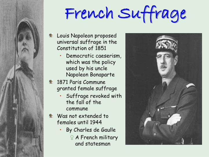 Louis Napoleon proposed universal suffrage in the Constitution of 1851