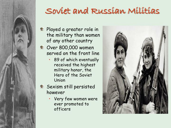 Played a greater role in the military than women of any other country