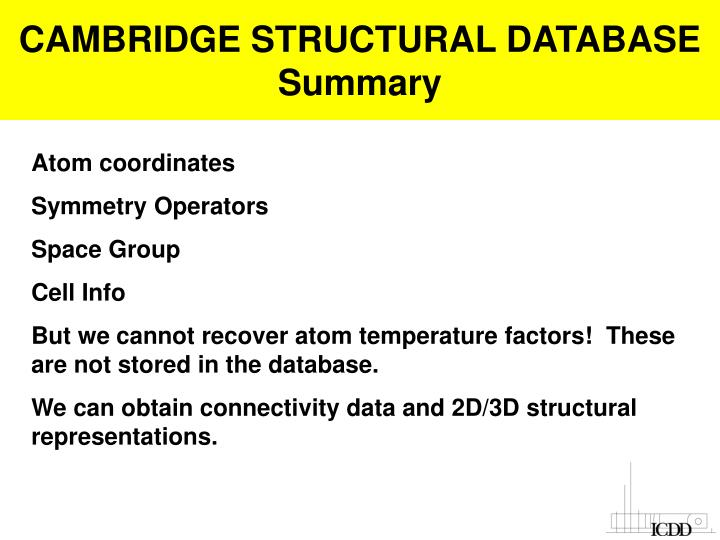 CAMBRIDGE STRUCTURAL DATABASE