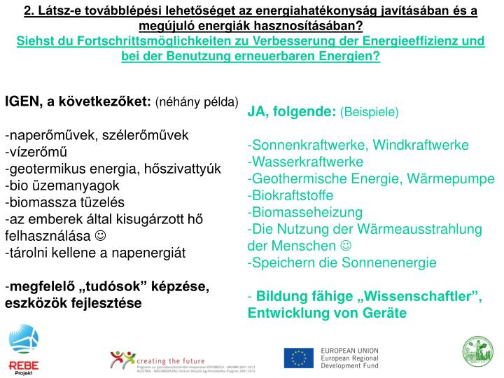 2. Látsz-e továbblépési lehetőséget az energiahatékonyság javításában és a megújuló energiák hasznosításában?