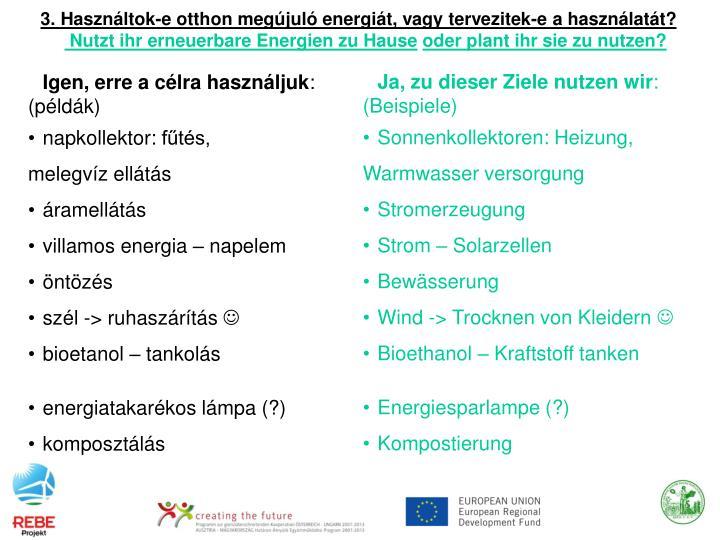 3. Használtok-e otthon megújuló energiát, vagy tervezitek-e a használatát?