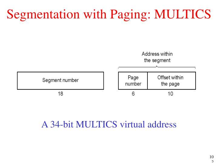 Segmentation with Paging: MULTICS