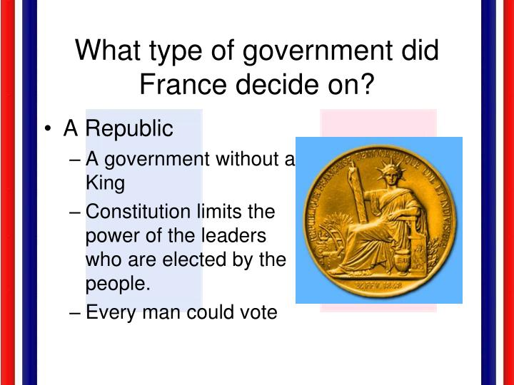 What type of government did France decide on?