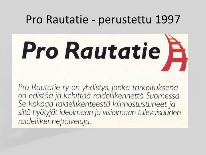 Pro Rautatie - perustettu 1997