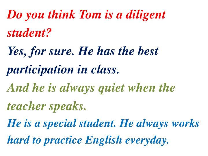 Do you think Tom is a diligent