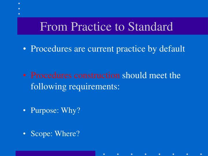 Procedures are current practice by default