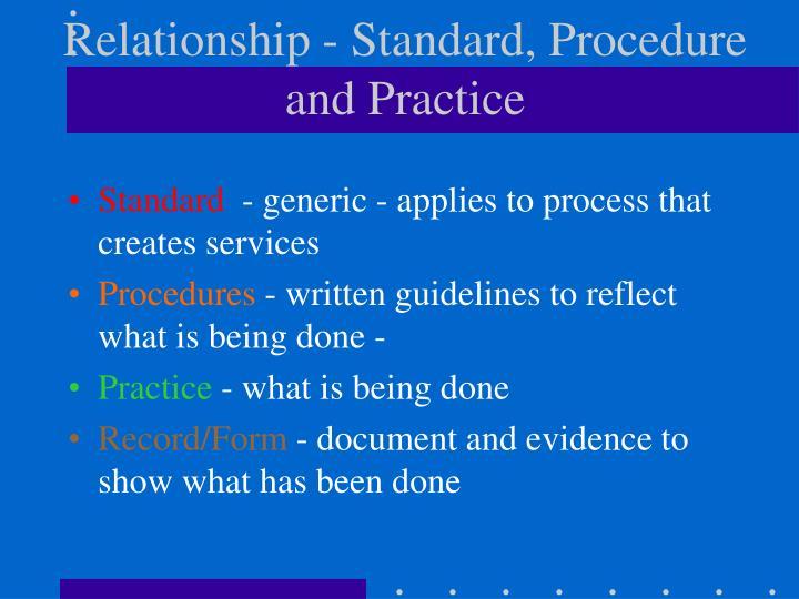 Relationship - Standard, Procedure and Practice