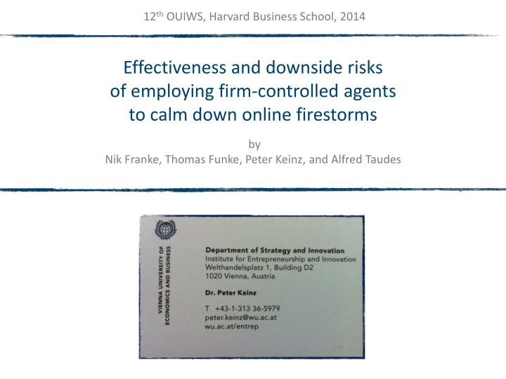 Effectiveness and downside risks of employing firm controlled agents to calm down online firestorms