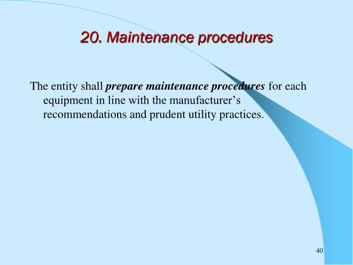 20. Maintenance procedures