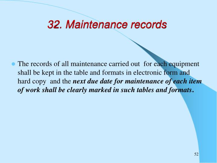 32. Maintenance records