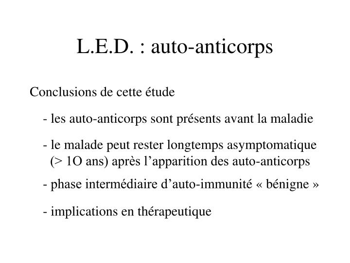 L.E.D. : auto-anticorps