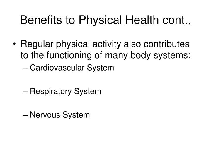 Benefits to Physical Health cont.,