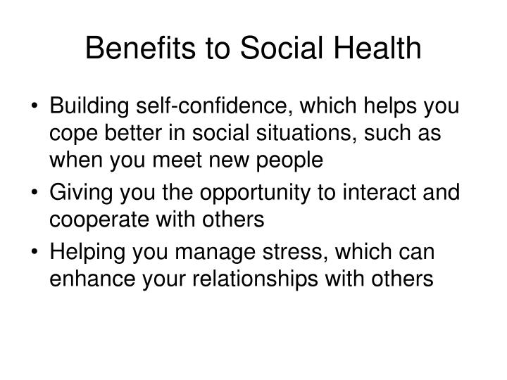 Benefits to Social Health