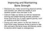 improving and maintaining bone strength