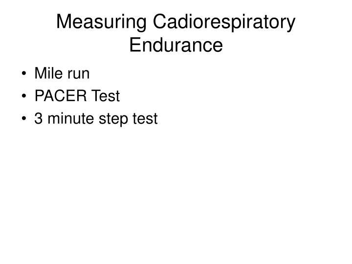 Measuring Cadiorespiratory Endurance