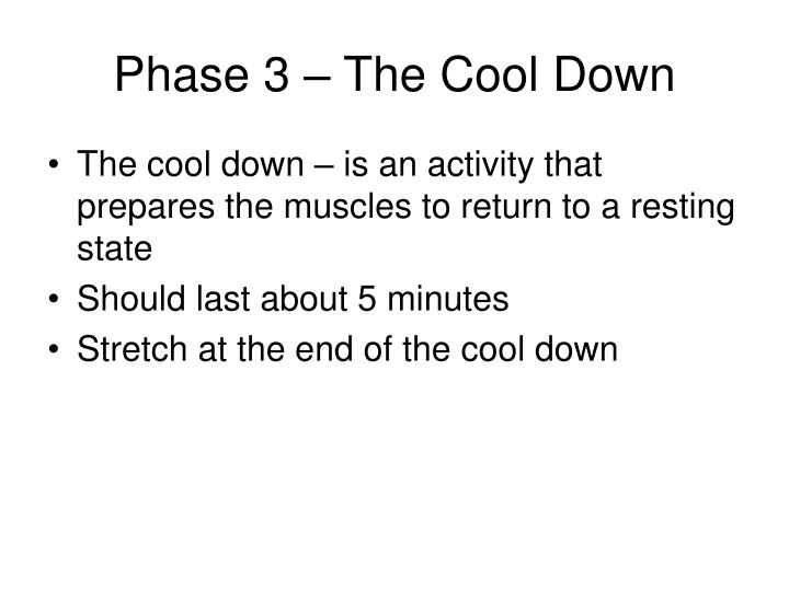 Phase 3 – The Cool Down