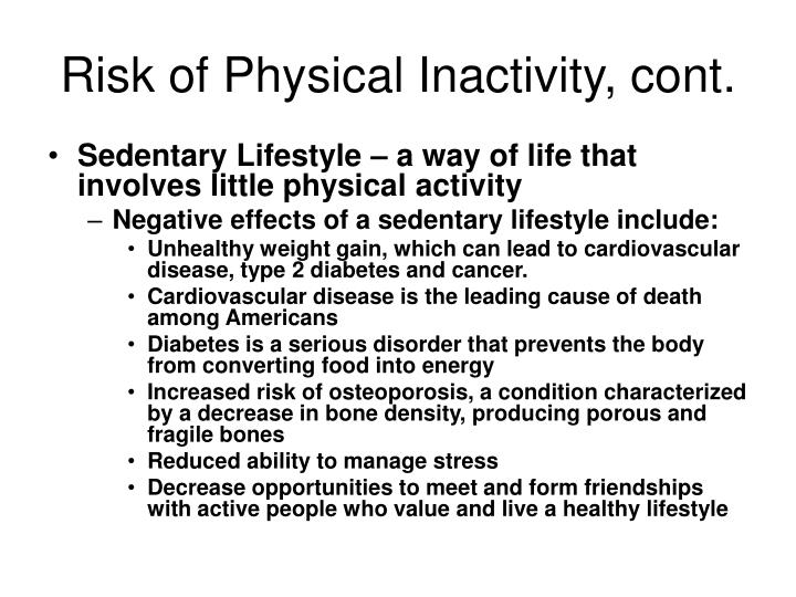 Risk of Physical Inactivity, cont.