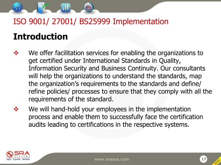 ISO 9001/ 27001/ BS25999 Implementation