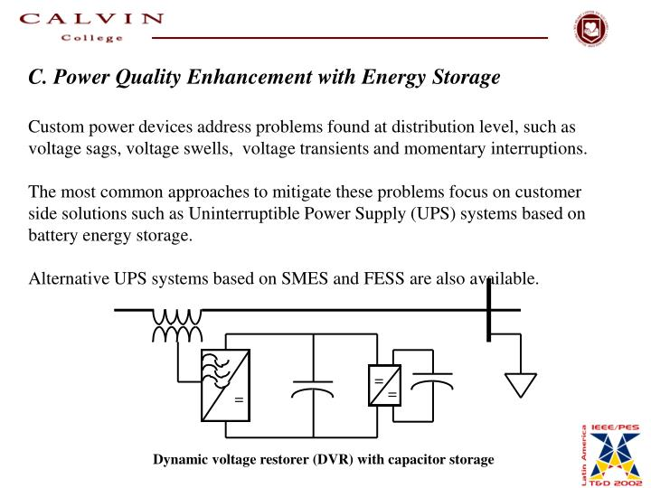 C. Power Quality Enhancement with Energy Storage