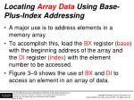 locating array data using base plus index addressing