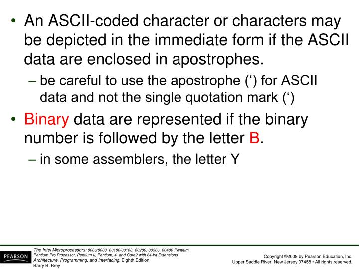 An ASCII-coded character or characters may be depicted in the immediate form if the ASCII data are enclosed in apostrophes.