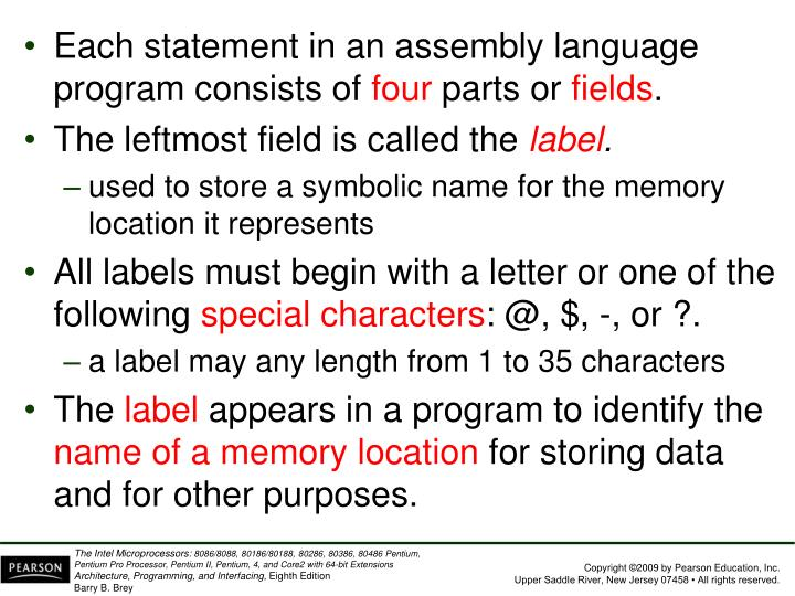 Each statement in an assembly language program consists of