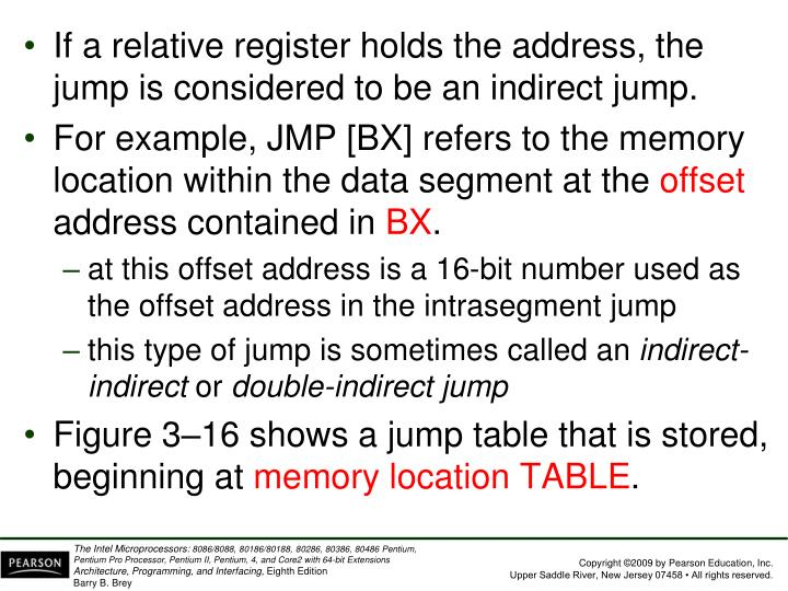 If a relative register holds the address, the jump is considered to be an indirect jump.