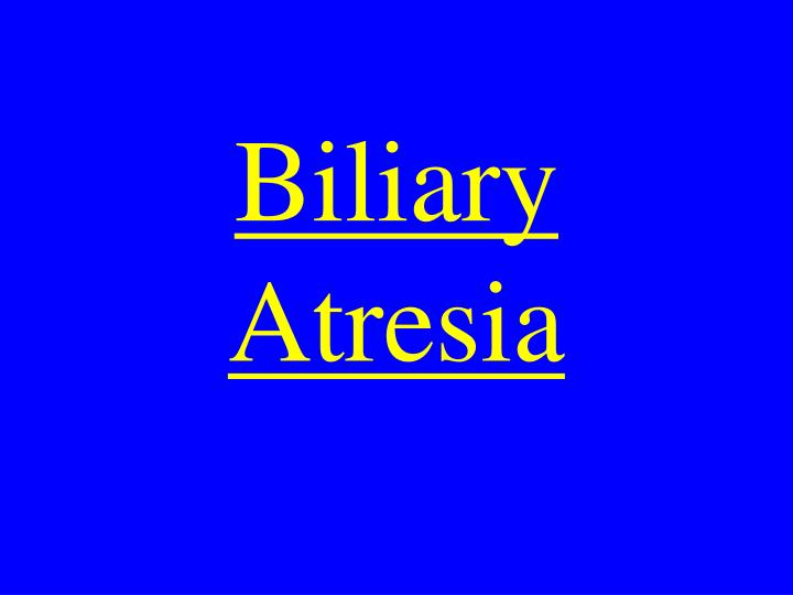 Biliary Atresia