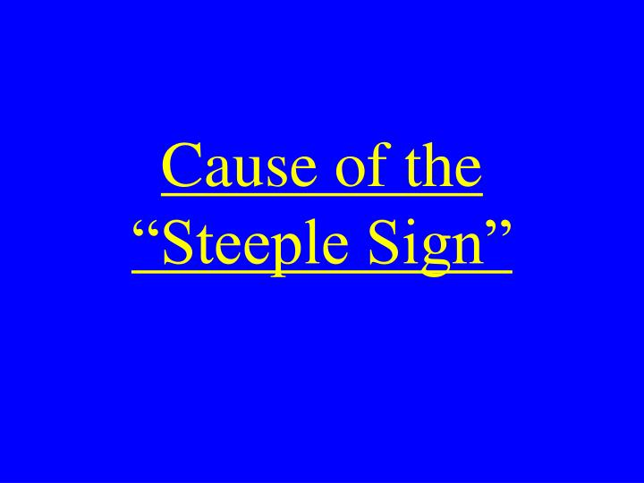 "Cause of the ""Steeple Sign"""