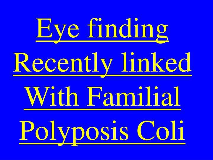 Eye finding