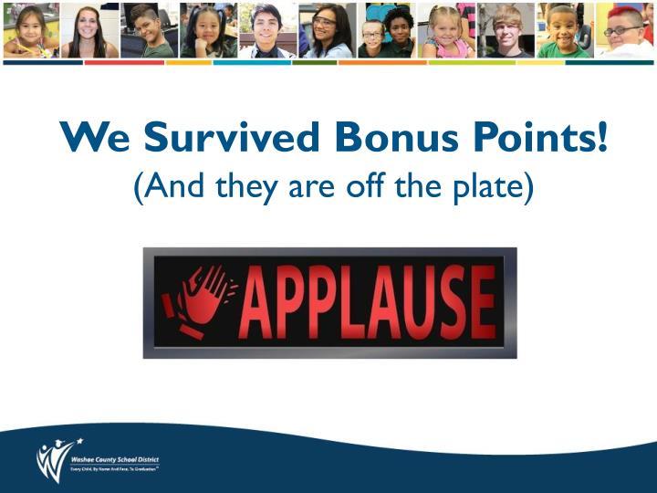 We Survived Bonus Points!