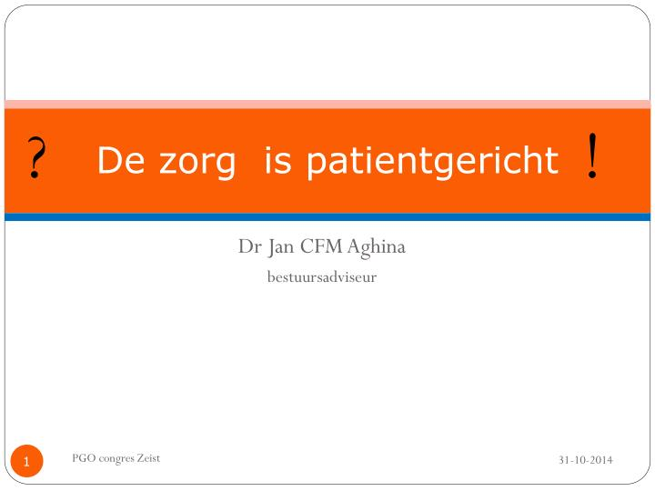 De zorg is patientgericht