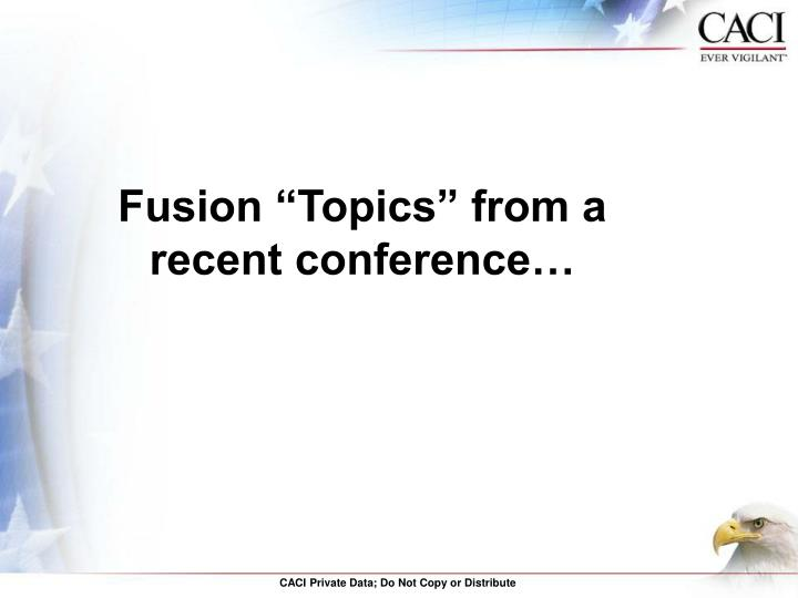 "Fusion ""Topics"" from a recent conference…"