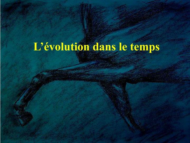 L'évolution dans le temps