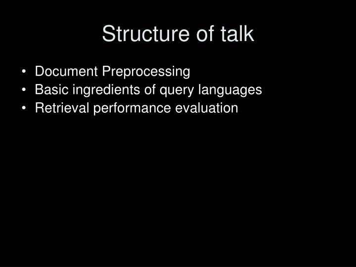 Structure of talk